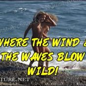 Where the Wind and the Waves Blow Wild!